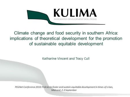 Climate change and food security in southern Africa: implications of theoretical development for the promotion of sustainable equitable development Katharine.