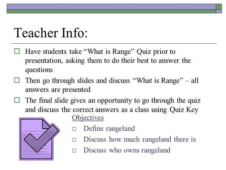 "Teacher Info:  Have students take ""What is Range"" Quiz prior to presentation, asking them to do their best to answer the questions  Then go through slides."