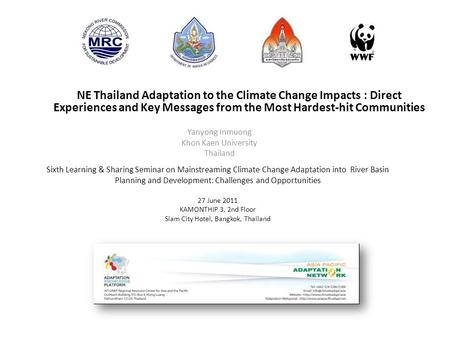 Sixth Learning & Sharing Seminar on Mainstreaming Climate Change Adaptation into River Basin Planning and Development: Challenges and Opportunities 27.