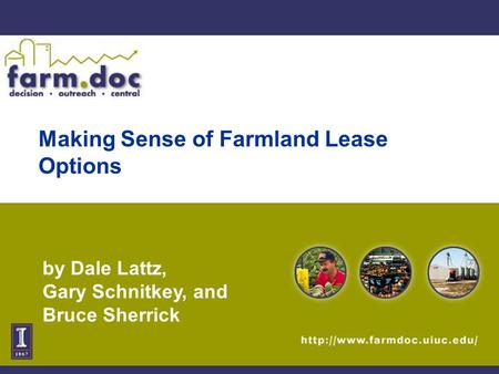 Making Sense of Farmland Lease Options by Dale Lattz, Gary Schnitkey, and Bruce Sherrick.