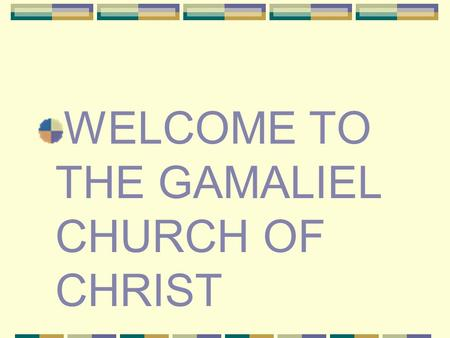 "WELCOME TO THE GAMALIEL CHURCH OF CHRIST. Going the Second Mile ""And whoever compels you to go one mile, go with him two."" Matthew 5:41."