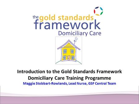 Introduction to the Gold Standards Framework