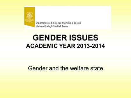 GENDER ISSUES ACADEMIC YEAR 2013-2014 Gender and the welfare state.