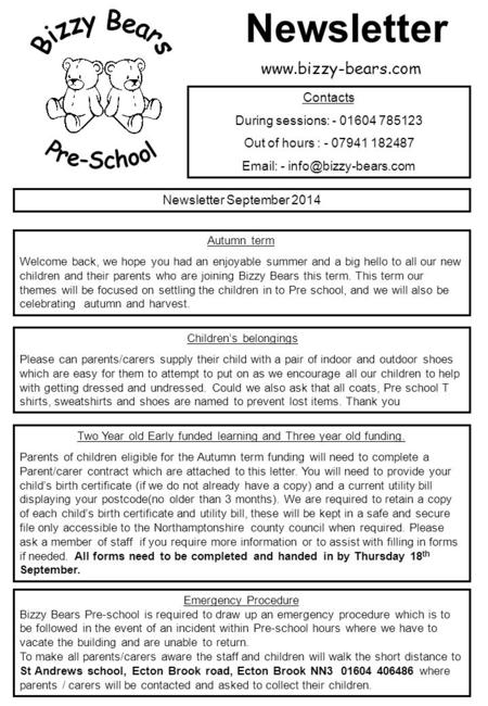 Newsletter September 2014 Contacts During sessions: - 01604 785123 Out of hours : - 07941 182487   - Autumn term Welcome back,