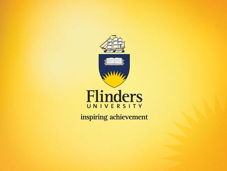 FLINDERS UNIVERSITY ENTERPRISE AGREEMENT 2010 TO 2013 Briefing for Crossing the Ridges Thursday, 20 October 2011.