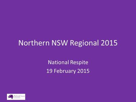 Northern NSW Regional 2015 National Respite 19 February 2015.