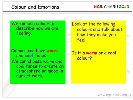 Colour and Emotions We can use colour to describe how we are feeling.