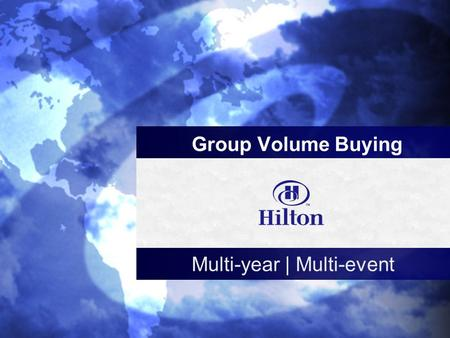 C Group Volume Buying Multi-year | Multi-event. Why consider group volume buying agreements? To select the options most important to your organization.