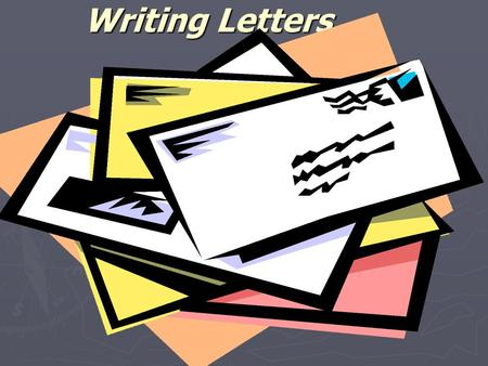 writing letters the aim of my presentation is getting students to understand the differences