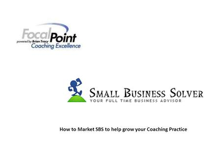 How to Market SBS to help grow your Coaching Practice.