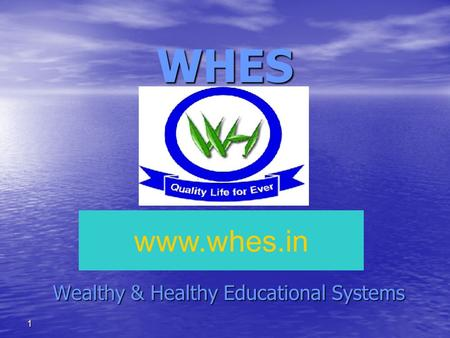 1WHES Wealthy & Healthy Educational Systems www.whes.in.