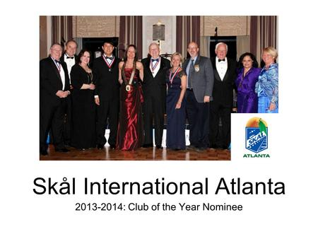 Skål International Atlanta 2013-2014: Club of the Year Nominee.