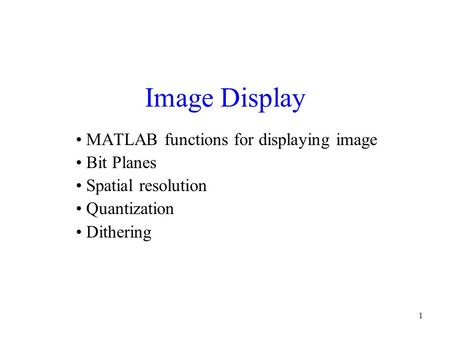 Image Display MATLAB functions for displaying image Bit Planes