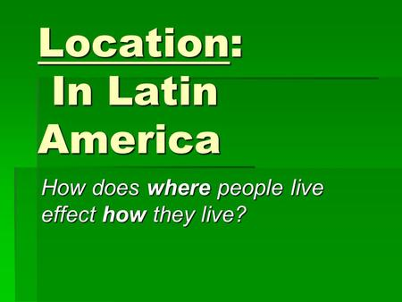 Location: In Latin America
