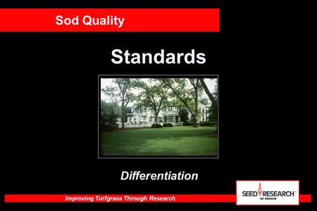 Improving Turfgrass Through Research Standards Sod Quality Differentiation.