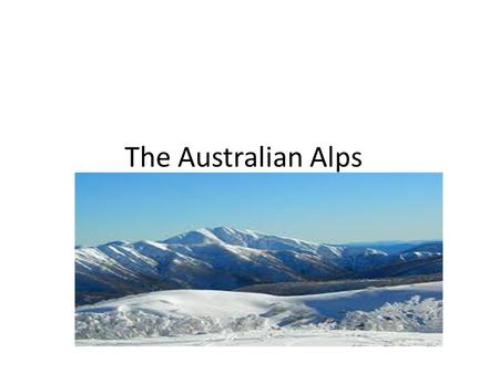 The Australian Alps. What does Alpine mean? The word 'alpine' is often used to describe any high mountain area. The term refers to area's above a certain.