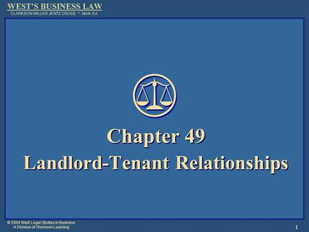 © 2004 West Legal Studies in Business A Division of Thomson Learning 1 Chapter 49 Landlord-Tenant Relationships Chapter 49 Landlord-Tenant Relationships.
