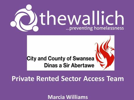 Private Rented Sector Access Team Marcia Williams.