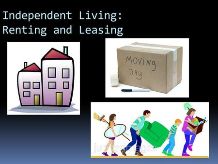 Independent Living: Renting and Leasing. Importance of Landlord Tenant Law  You're living on your own now  You must know the rights and responsibilities.