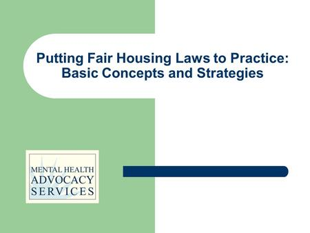 Putting Fair Housing Laws to Practice: Basic Concepts and Strategies.