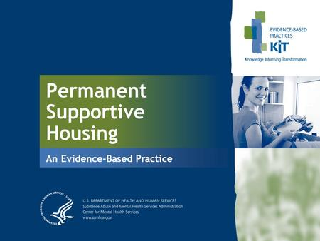 Permanent Supportive Housing An Evidence-Based Practice.