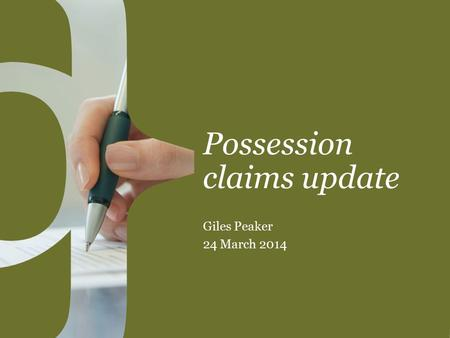 Possession claims update Giles Peaker 24 March 2014.