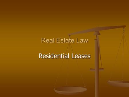Real Estate Law Residential Leases Real Estate Law Residential Leases.
