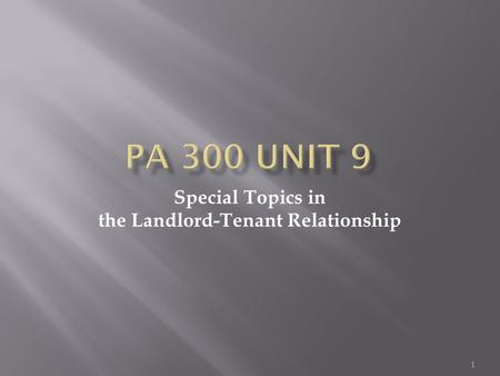 Special Topics in the Landlord-Tenant Relationship 1.