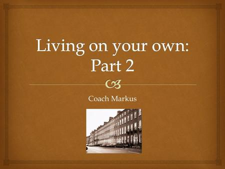 Coach Markus.  Tenant: one who pays money to live in a building (renter) Landlord: the owner of the property or building Terms to Know.
