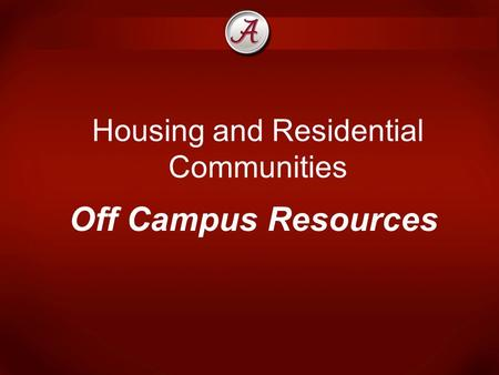 Housing and Residential Communities Off Campus Resources.