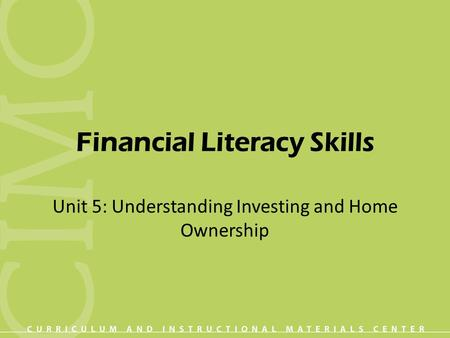Financial Literacy Skills Unit 5: Understanding Investing and Home Ownership.