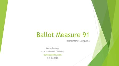 Ballot Measure 91 Recreational Marijuana Lauren Sommers Local Government Law Group 541-485-5151.