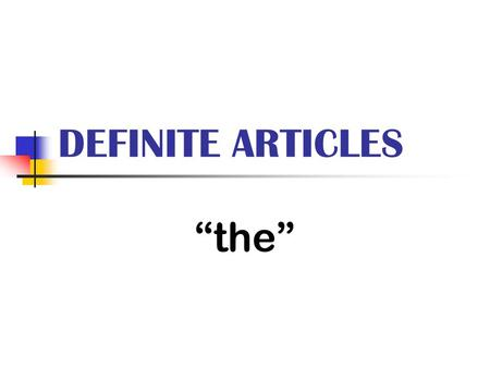 "DEFINITE ARTICLES ""the""."