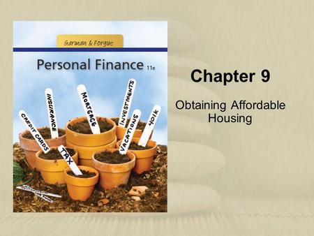 Chapter 9 Obtaining Affordable Housing. Copyright © Houghton Mifflin Company. All rights reserved.9 | 2 Learning Objectives 1.Decide whether renting or.