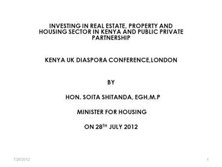 INVESTING IN REAL ESTATE, PROPERTY AND HOUSING SECTOR IN KENYA AND PUBLIC PRIVATE PARTNERSHIP KENYA UK DIASPORA CONFERENCE,LONDON BY HON. SOITA SHITANDA,