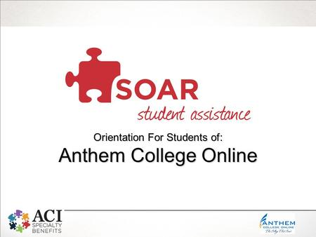 Orientation For Students of: Anthem College Online.