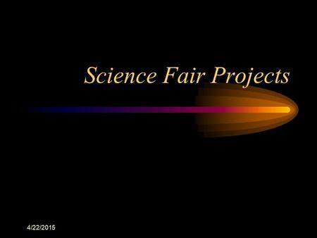 Science Fair Projects 4/12/2017.