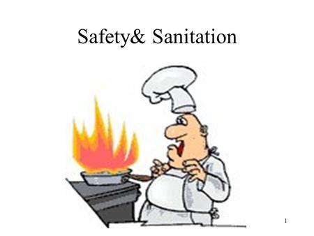 Safety& Sanitation
