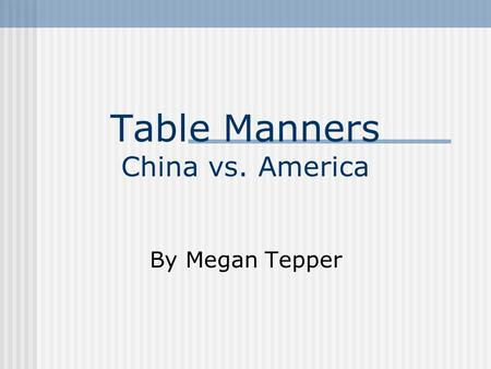 Table Manners China vs. America