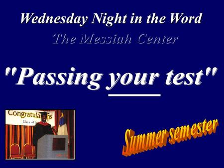 Wednesday Night in the Word June - August. John 13:1-5 13:1 Now before the feast of the passover, when Jesus knew that his hour was come that he should.