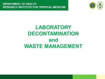 DEPARTMENT OF HEALTH RESEARCH INSTITUTE FOR TROPICAL MEDICINE LABORATORY DECONTAMINATION and WASTE MANAGEMENT.