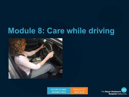 Module 8: Care while driving PROCEED TO NEXT SLIDE RETURN TO SMSL INTRANET PAGE.