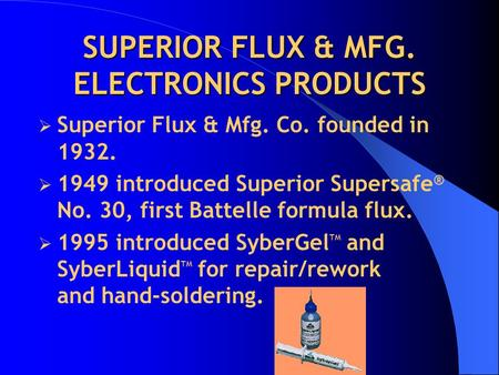 SUPERIOR FLUX & MFG. ELECTRONICS PRODUCTS