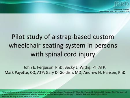 This article and any supplementary material should be cited as follows: Ferguson JE, Wittig BL, Payette M, Goldish GD, Hansen AH. Pilot study of a strap-based.