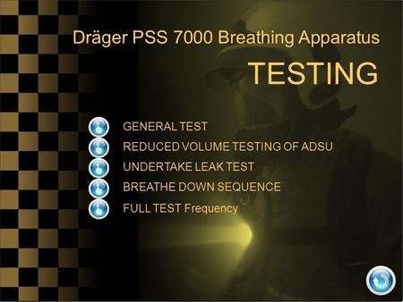 TESTING Dräger PSS 7000 Breathing Apparatus GENERAL TEST