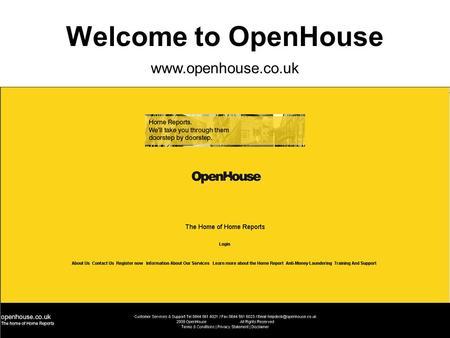 Welcome to OpenHouse www.openhouse.co.uk.  The OpenHouse website is located at www.openhouse.co.uk  It is recommended that this site is viewed at a.