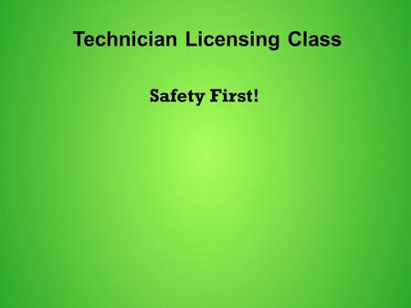 Technician Licensing Class Safety First!. T0A6 A good way to guard against electrical shock at your station: Use three-wire cords and plugs for all AC.