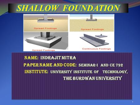 SHALLOW FOUNDATION NAME: INDRAJIT MITRA