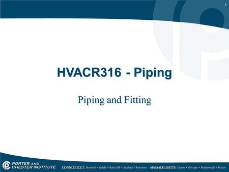 HVACR316 - Piping Piping and Fitting.