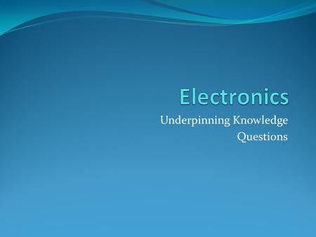 Underpinning Knowledge Questions
